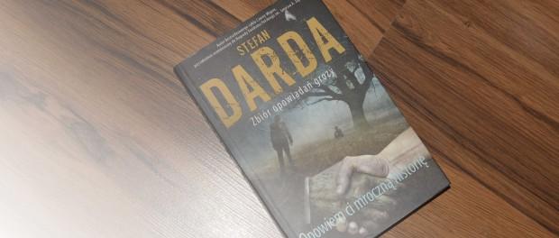 Stefan Darda Zbiór Opowiadań Grozy. Opowiem Ci Mroczną Historię czaczytać