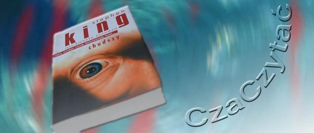 Czaczytać Recenzja książki Stephen King Chudszy