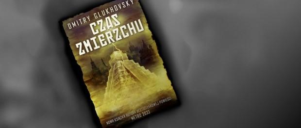 Recenzja ksiązki Dmitry Glukhovsky Czas Zmierzchu Czaczytać