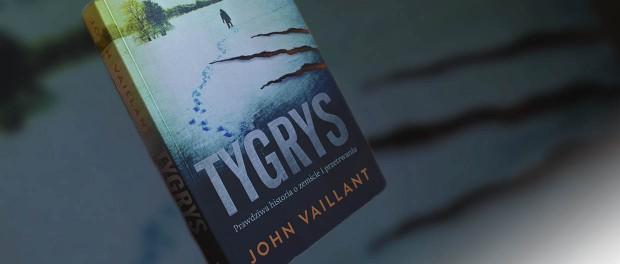 """Recenzja ksiązki John Vailant """"Tygrys"""" czaczytać"""