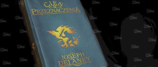 Joseph Delaney Cień przeznaczenia Czaczytać