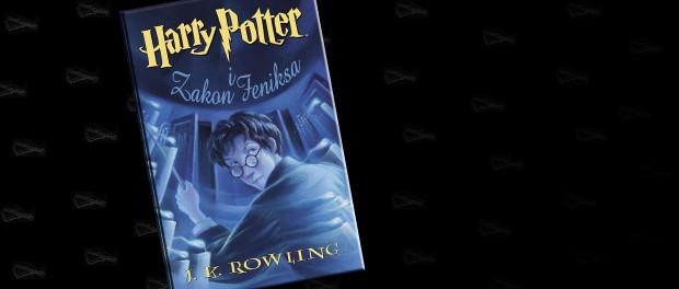 J.K. Rowling Harry Potter i Zakon Feniksa Czaczytać