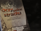 Jarosław Jakubowski Oczy pełne strachu Czaczytać