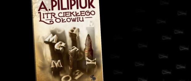 Andrzej Pilipiuk Litr Ciekłego Ołowiu Czaczytać