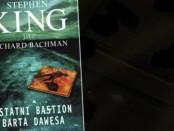 Richard Bachmann Stephen King Ostatni bastion Barta Dawesa czaczytać