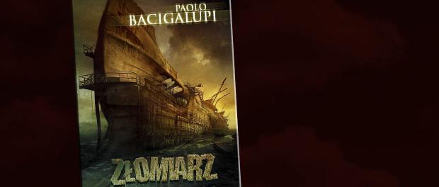 Paolo Bacigalupi Złomiarz czaczytać