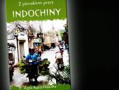 Anna Korzeniowska Z plecakiem przez Indochiny Czaczytać