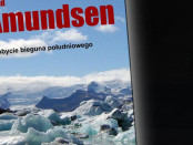 Roald Amundsen Zdobycie Bieguna Południowego Czaczytać