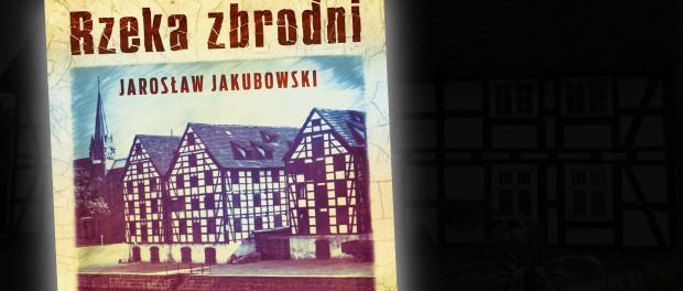 Jarosław Jakubowski Rzeka Zbrodni Czaczytać