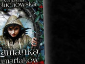Martyna Raduchowska Szamanka od Umarlaków Czaczytać