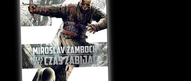 Miroslav Žamboch, Czas żyć, czas zabijać