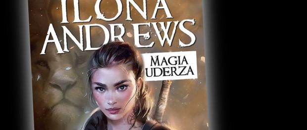 Ilona Andrews Magia Uderza Czaczytać