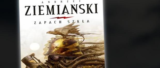 Andrzej Ziemiański Zapach Szkła Czaczytać