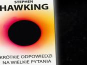 Stephen Hawking Krótkie odpowiedzi na wielkie pytania Czaczytać
