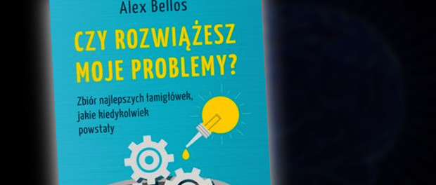 Alex Bellos Czy rozwiążesz moje problemy? Czaczytać