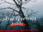 Magdalena Kubasiewicz Gdzie śpiewają diabły Czaczytać