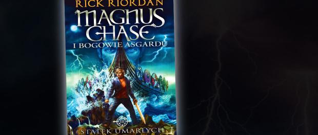 Rick Riordan Magnus Chase i Bogowie Asgardu. Statek Umarłych Czaczytać