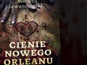 Maciej Lewandowski Cienie Nowego Orleanu Czaczytać