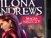 Ilona Andrews Magia Niszczy czaczytać