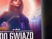 Brandon Sanderson Do Gwiazd Czaczytać