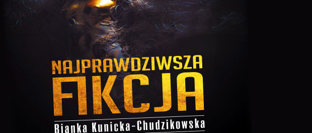 Bianka Kunicka Chudzikowska Najprawdziwsza fikcja Czaczytać