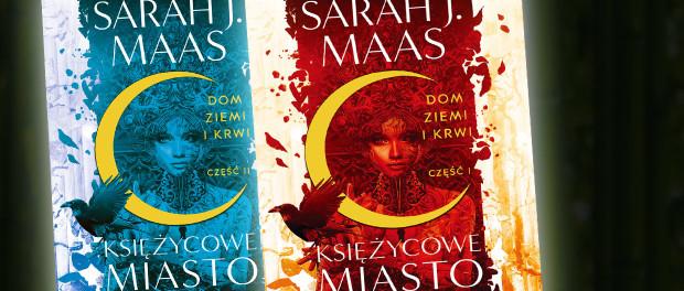 Sarah J. Maas, Dom Ziemi i Krwi. Księżycowe Miasto. Tomy I, II Czaczytać